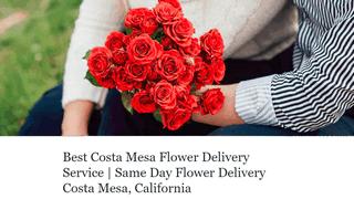 Flower Delivery Costa Mesa | Costa Mesa Flower Delivery California
